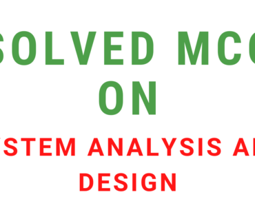 Solved MCQ on System Analysis and Design