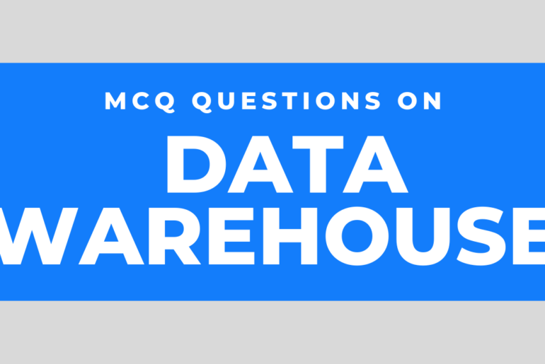 MCQ Questions on Data Warehouse