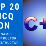 MCQ on Dynamic Constructor And Destructor In C++