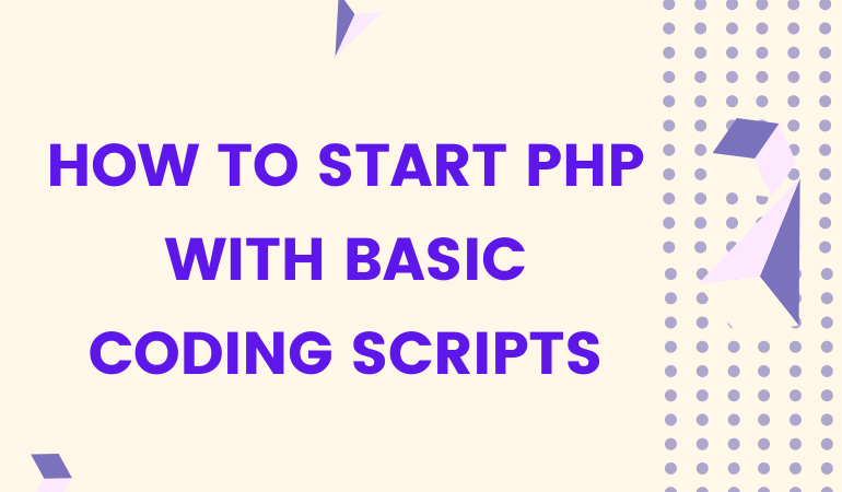 Start PHP With Basic Coding Scripts