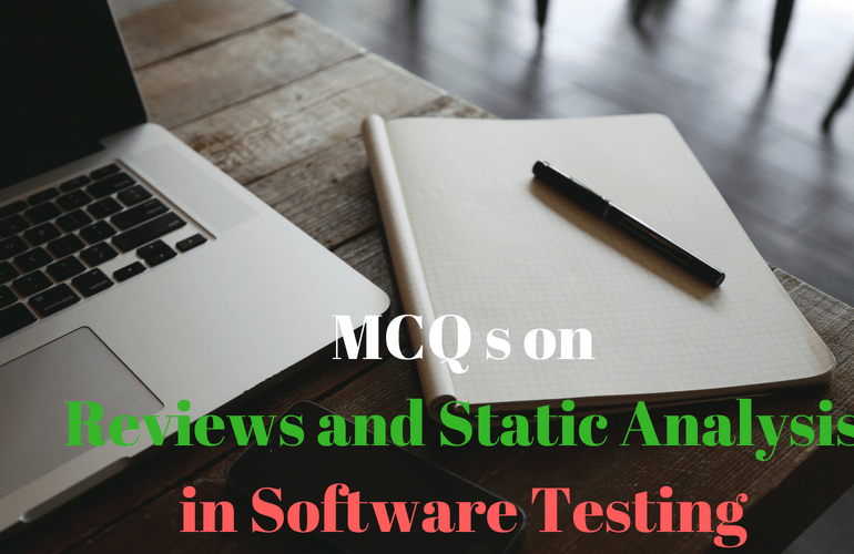 MCQ on Reviews and Static Analysis in Software Testing