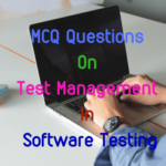 MCQ Questions On Test Management In Software Testing