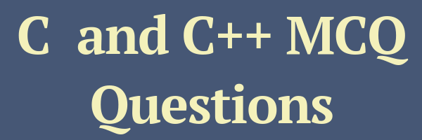 C++ and C MCQ Questions