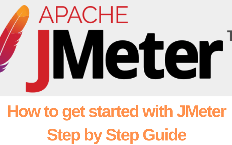 How to get started with JMeter - Step by Step Guide