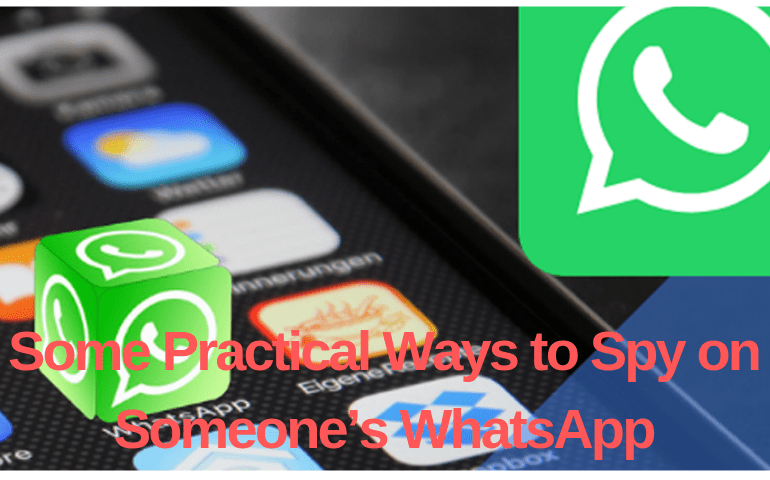 Practical Ways to Spy on Someone's WhatsApp