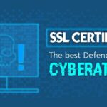 SSL Certificate: The Best Defender against Cyberattack