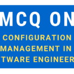 MCQ On Configuration Management In Software Engineering