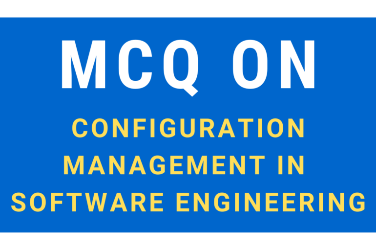 Mcq On Configuration Management In Software Engineering Infotechsite