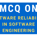 MCQ On Software Reliability In Software Engineering