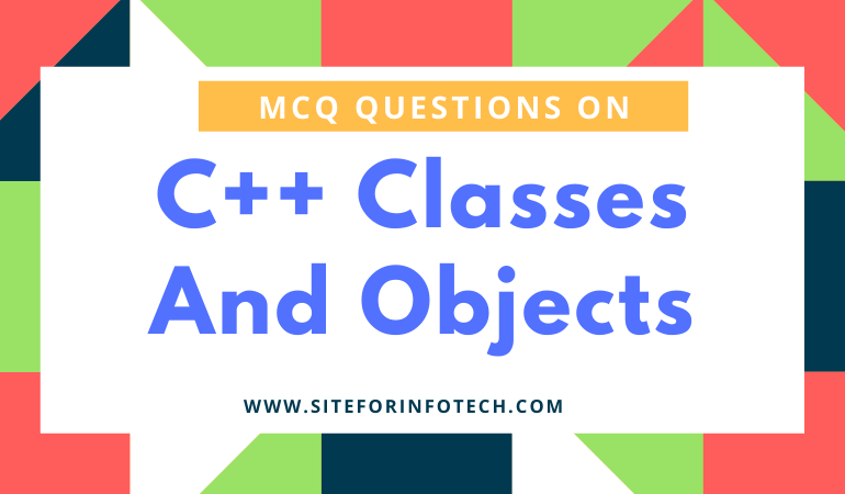 MCQ Questions On C++ Classes And Objects