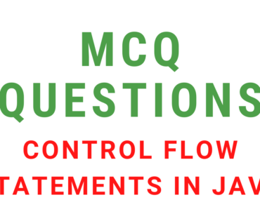 MCQ Questions On Control Flow Statements