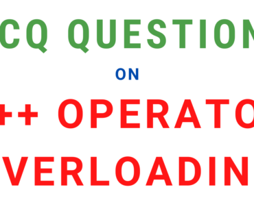 Multiple Choice Questions On C++ Operator Overloading