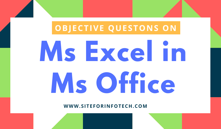 Objective Questions on Ms Excel in Ms Office