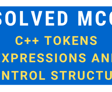 Solved MCQ On C++ Tokens Expressions And Control Structure
