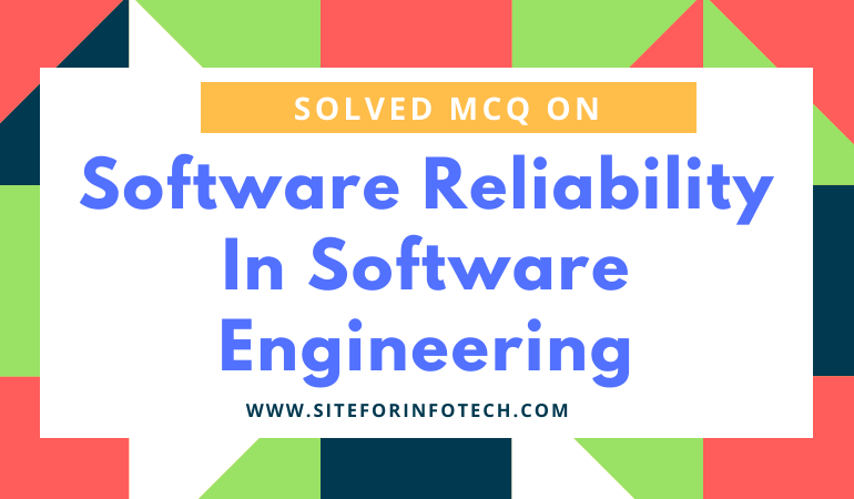 Solved MCQ On Software Reliability In Software Engineering