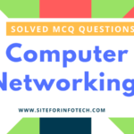 Solved MCQ Questions On Computer Networking