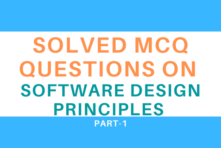 Solved MCQ Questions On Software Design Principles