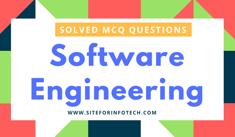 Solved MCQ Questions On Software Engineering