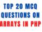 20 MCQ Questions on Arrays in PHP