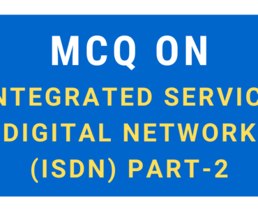 Integrated Service Digital Network (ISDN) part-2