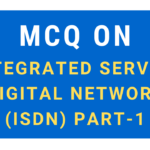 Integrated Service Digital Network (ISDN) part-1
