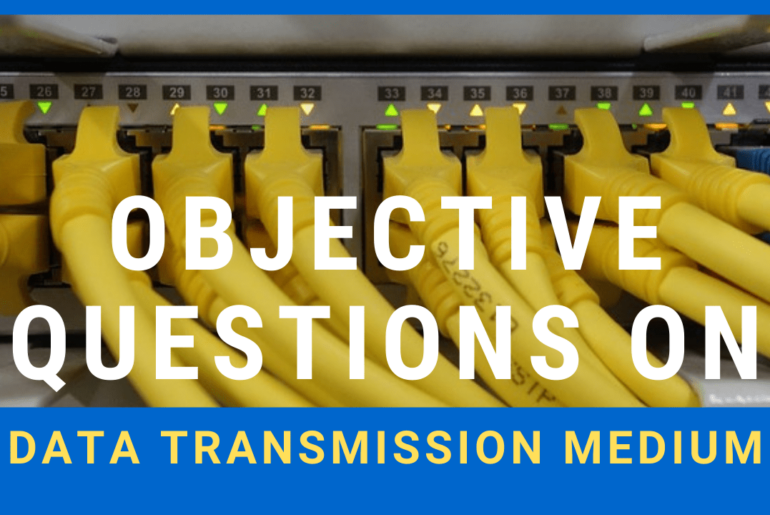 Objective Questions On Data Transmission Medium