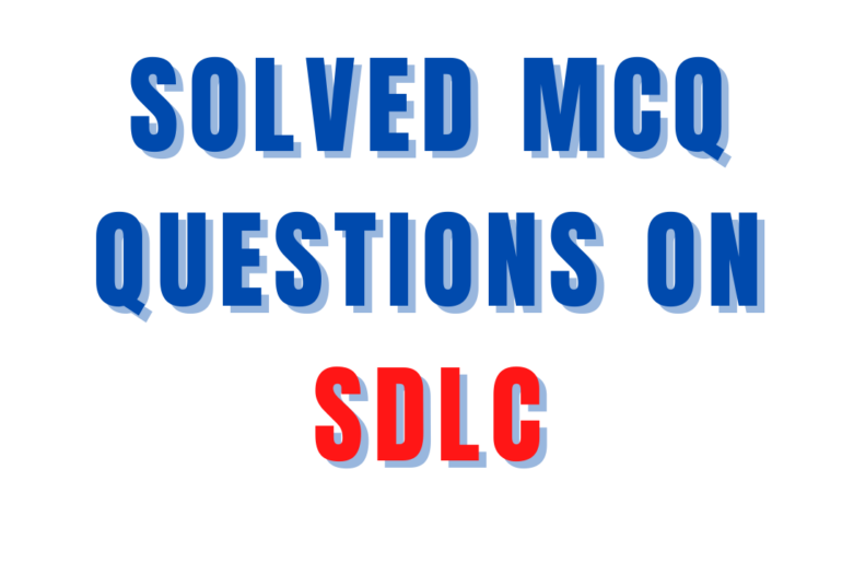 Solved MCQ Questions on SDLC
