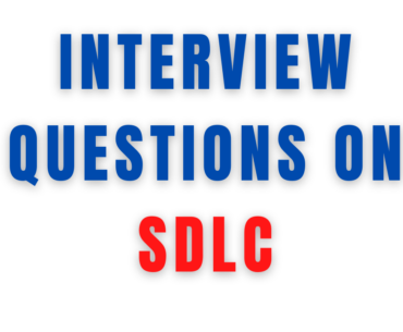Top 20 Interview Questions on SDLC