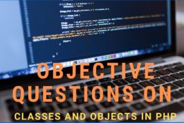 Objective Questions on Classes and Objects in PHP