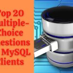 Multiple-Choice Questions on MySQL Clients