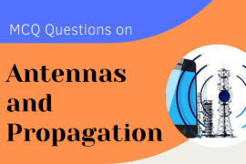 MCQ Questions on Antennas and Propagation