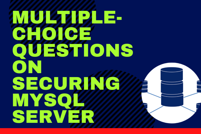 Multiple-Choice Questions on Securing MySQL Server
