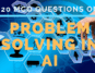 MCQ Questions on Problem-Solving in AI