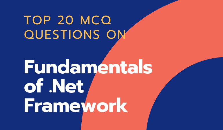 MCQ Questions on Fundamentals of .Net Framework