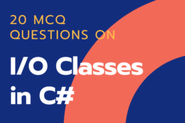 MCQ Questions on I/O Classes in C#