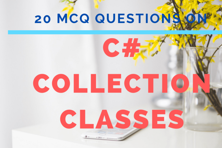 MCQ Questions on C# Collection Classes