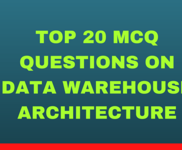Top 20 MCQ Questions on Data Warehouse Architecture